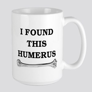 i found this humerus Large Mug